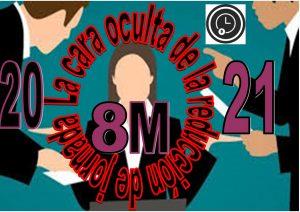 8M: LA CARA OCULTA DE LA REDUCCION DE JORNADA